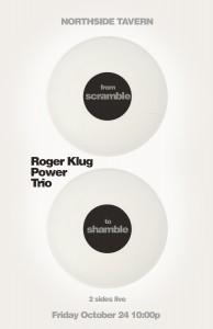 Roger Klug Power Trio @ Northside Tavern, Oct. 24